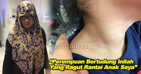 "Thumbnail image for ""Perempuan Bertudung Inilah Yang Ragut Rantai Anak Saya"""