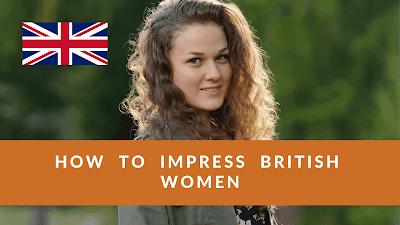 How to impress British Women