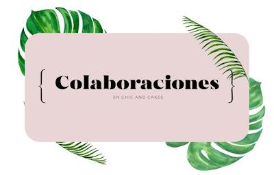 Colaboraciones con el blog de belleza y moda chic and cakes