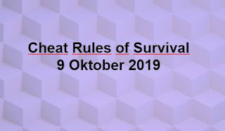Link Download File Cheats Rules of Survival 9 OKtober 2019