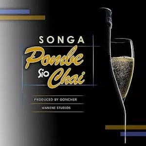 Download Audio | Songa - Pombe sio Chai