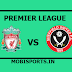 English Premier League: Liverpool Vs Sheffield United Preview,Live Channel and Info