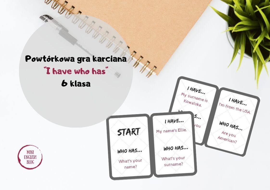 "Powtórkowa gra karciana ""I have who has"" dla 6 klasy"