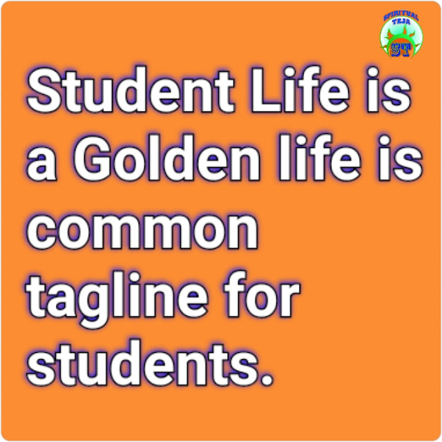 Student Life is a Golden life is common tagline for students.