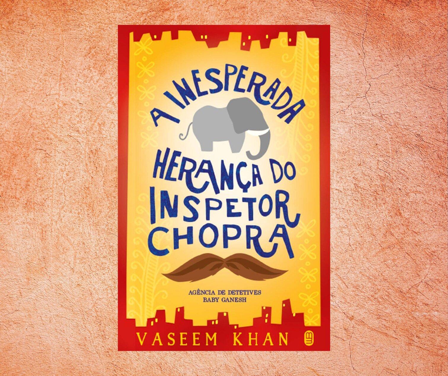 Resenha: A Inesperada Herança do Inspetor Chopra, de Vaseem Khan