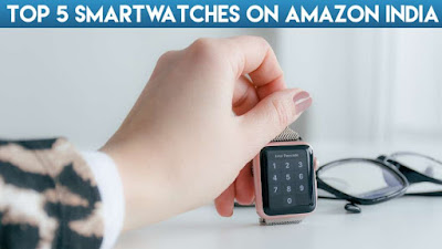 Top 5 Smart Watches under 5000: From GOQii Smart Vital to Amazfit Bip U Pro are Available Cheaply on Amazon India
