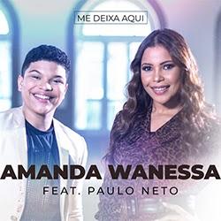 Me Deixa Aqui - Amanda Wanessa, Paulo Neto