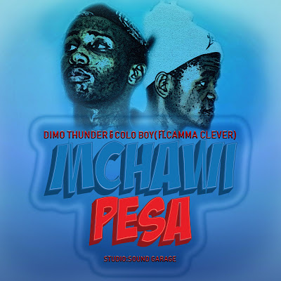 Download Mp3 | Dimo Thunder & Colo Boy ft Camma Clever - Mchawi Pesa