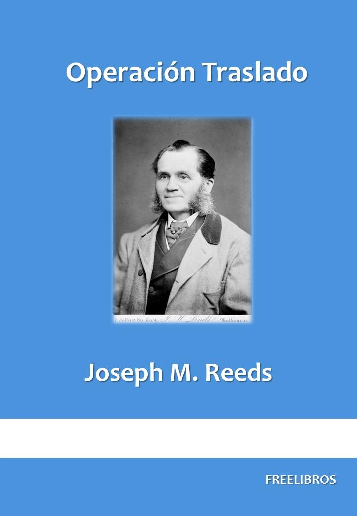 Operación Traslado – Joseph M. Reeds