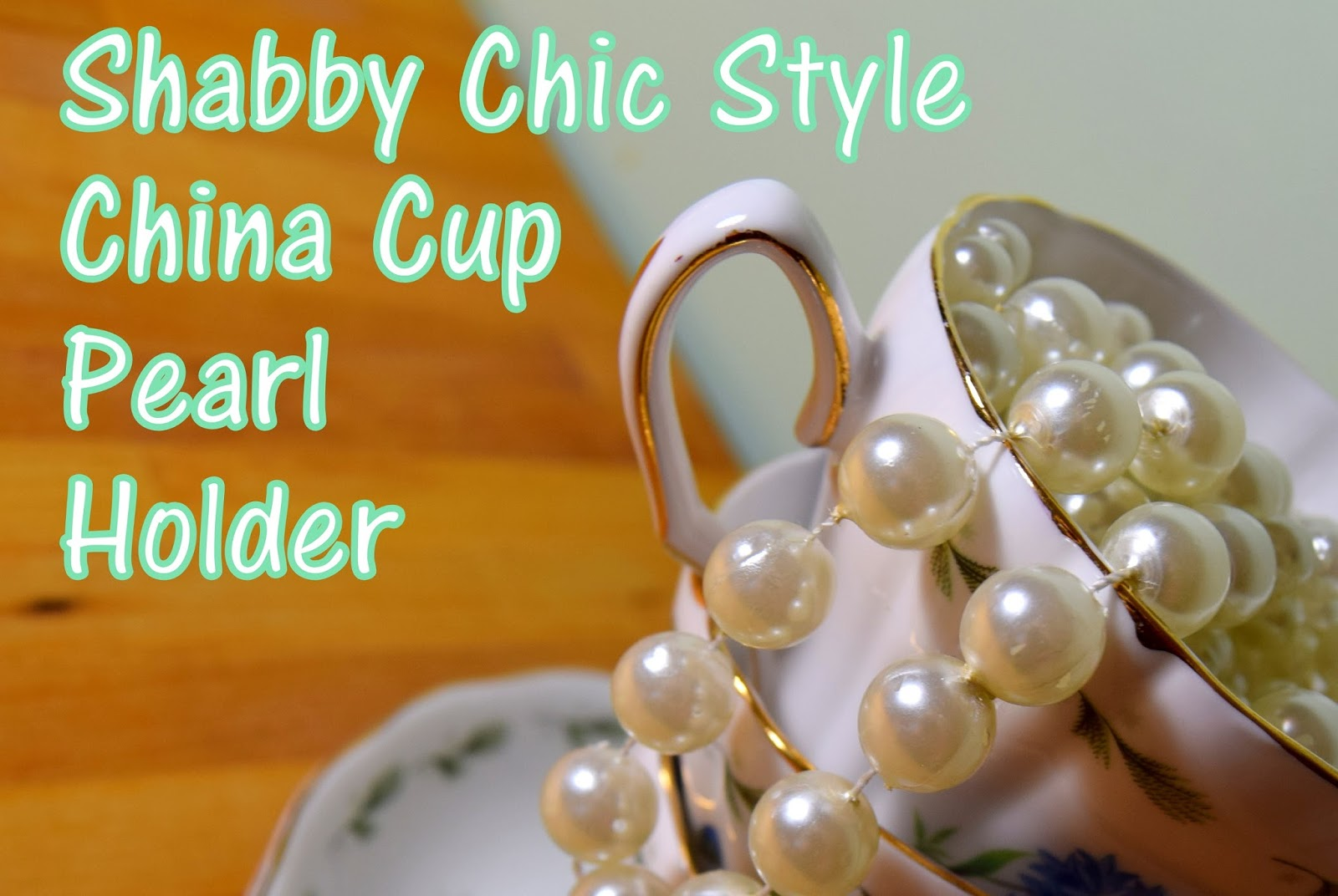 Shabby Chic Style: China Cups And Pearls