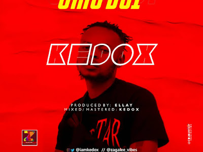 DOWNLOAD MP3: Kedox - Omo Boi