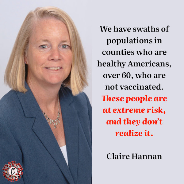 We have swaths of populations in counties who are healthy Americans, over 60, who are not vaccinated. These people are at extreme risk, and they don't realize it. — Claire Hannan, executive director of the Association of Immunization Managers