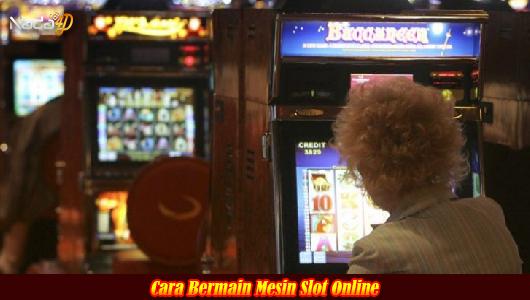 Cara Bermain Mesin Slot Online