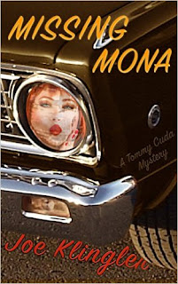 Missing Mona: A Tommy Cuda Mystery - a modern, pulpy, hard-boiled, mystery by Joe Klingler