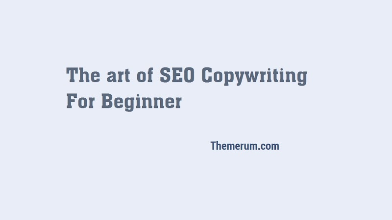The Art of SEO Copywriting For Beginners