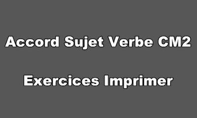 Accord Sujet Verbe CM2 Exercices Imprimer