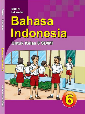 Ringkasan Materi Bahasa IndonesiaKelas 6 SD/MI Semester 1 dan 2