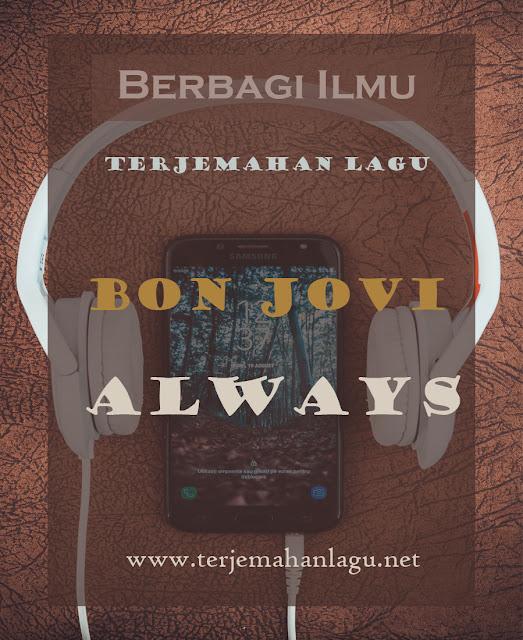 Terjemahan Lagu Bon Jovi - Always
