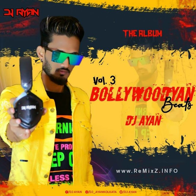 Bollywooyan Beats Vol.3 - DJ Ayan
