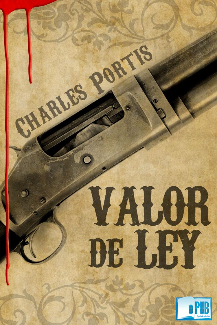 Valor de ley – Charles Portis