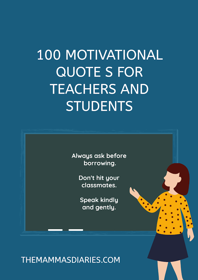 100 BEST MOTIVATIONAL QUOTES FOR TEACHERS AND STUDENTS