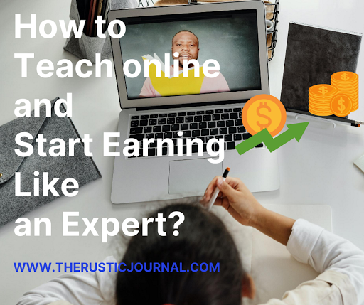 How to Teach online and Start Earning Like an Expert?
