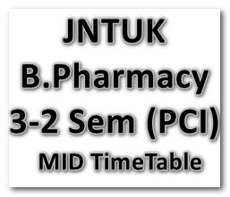 JNTUK B.Pharmacy 3-2 Sem (PCI)_Time_Table