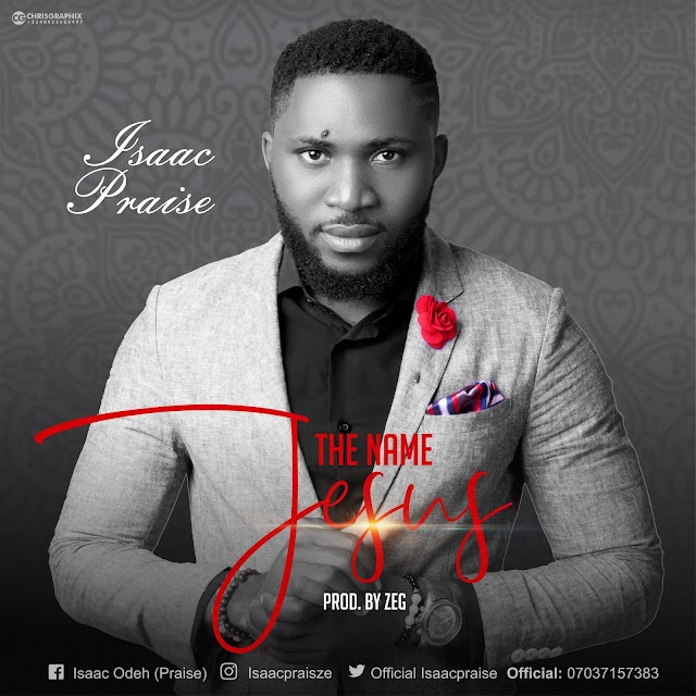 "New Music: ""The Name Jesus"" By Isaac Prais"
