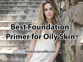 Best Foundation Primer for Oily Skin