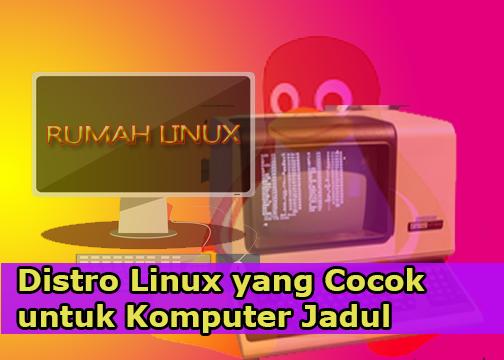 Rumah Linux Indonesia | Linux Untuk Laptop Jadul
