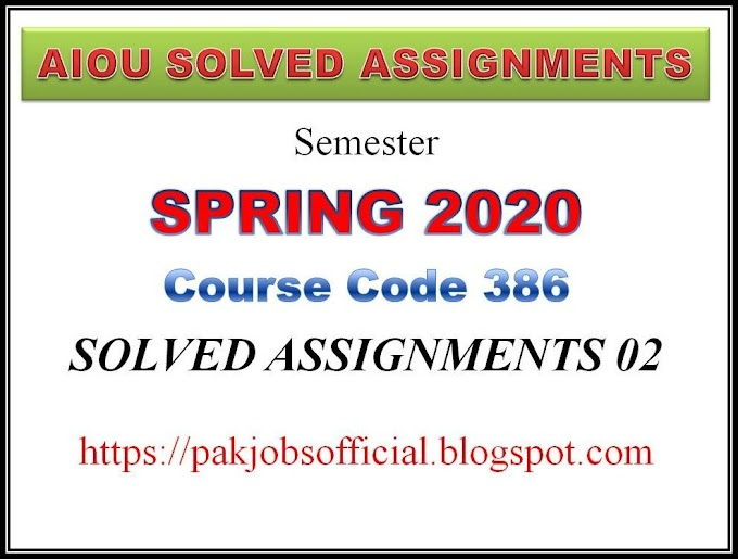 AIOU Solved Assignment Code 386 Spring 2020 - Solved Assignment 02