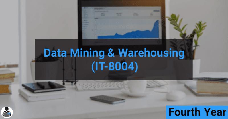 Data Mining & Warehousing (IT-8004) RGPV notes CBGS Bachelor of engineering