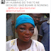 """A husband did to his wife for saying """"Buhari is working'?"""