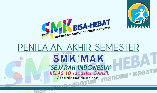 Contoh Soal PAS Sejarah Indonesia Kelas 10 SMK K13 2021 Online dan PDF