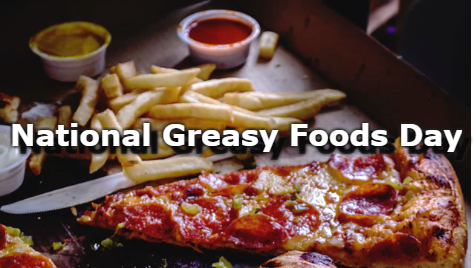 National Greasy Foods Day Wishes