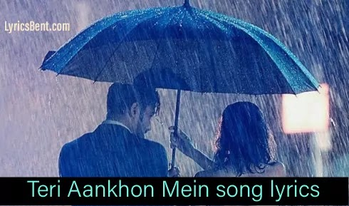 Teri Aankhon mein song lyrics