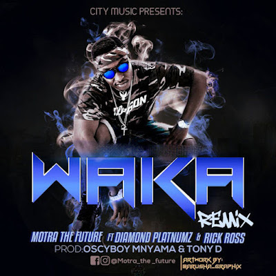 Motra The Future Ft. DIAMOND PLATNUMZ & RICK ROSS – Waka Remix