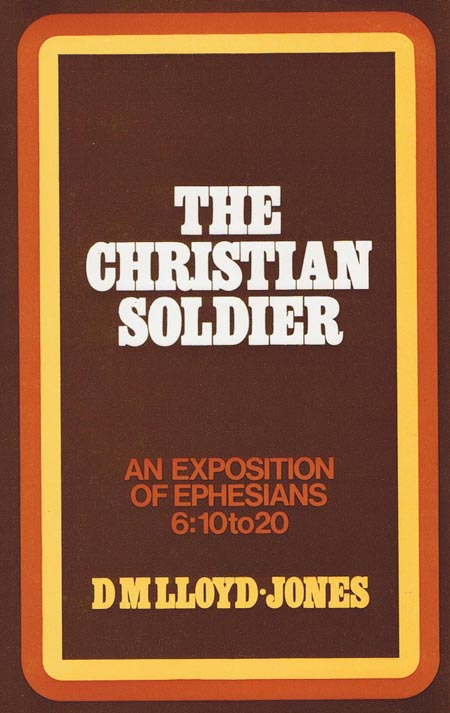 D. Martyn Lloyd-Jones-The Christian Soldier-