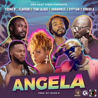 Young D – Angela ft. Flavour, Yemi Alade, Harmonize, Gyptian, Singuila