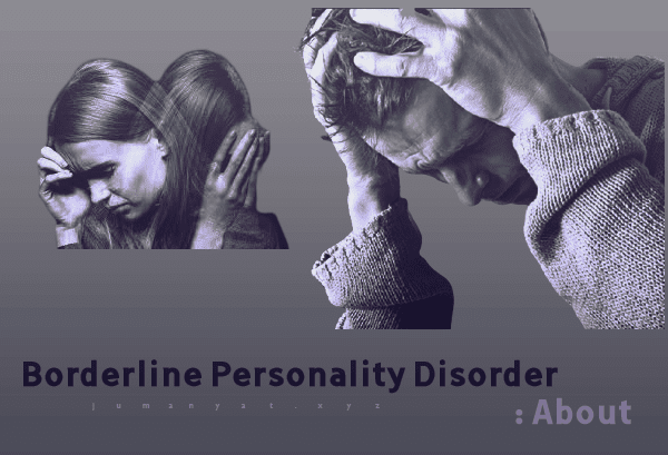 Borderline Personality Disorder : About