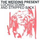 The Wedding Present: Locked Down and Stripped Back