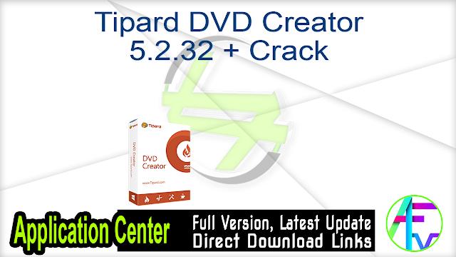 Tipard DVD Creator 5.2.32 + Crack