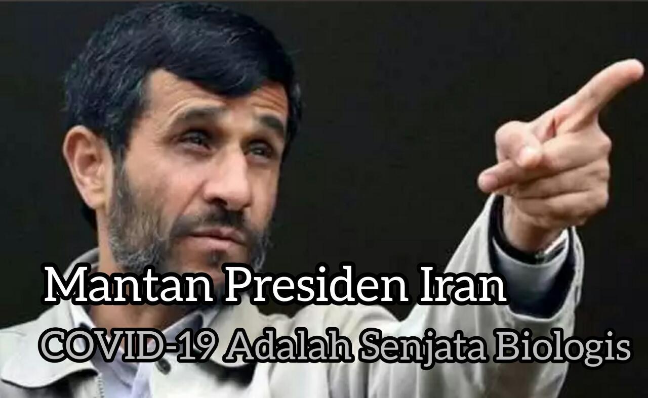 Mantan Presiden Iran: Mahmoud Ahmadinejad COVID-19 adalah Senjata Biologi