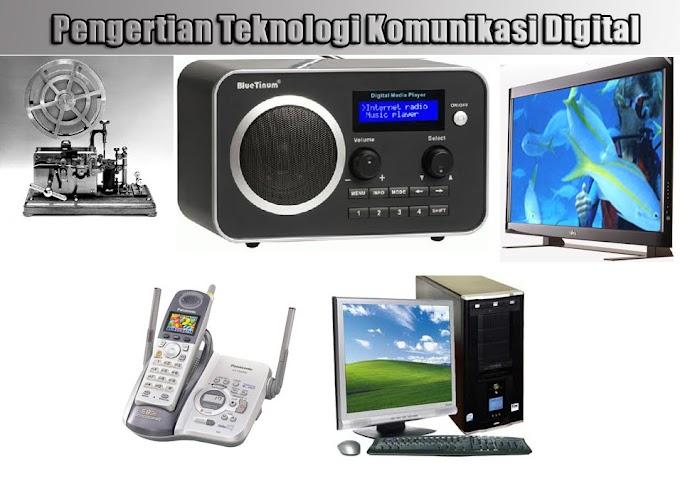 Pengertian dan Sejarah Perkembangan Teknologi Komunikasi Digital