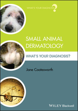 Small animal dermatology what's your diagnosis  - WWW.VETBOOKSTORE.COM