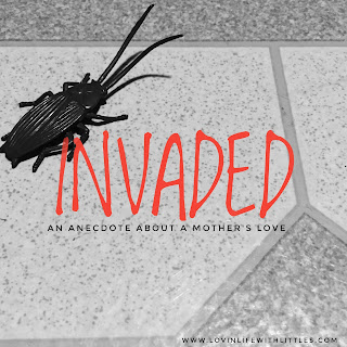 Invaded: An Anecdote About a Mother's Love