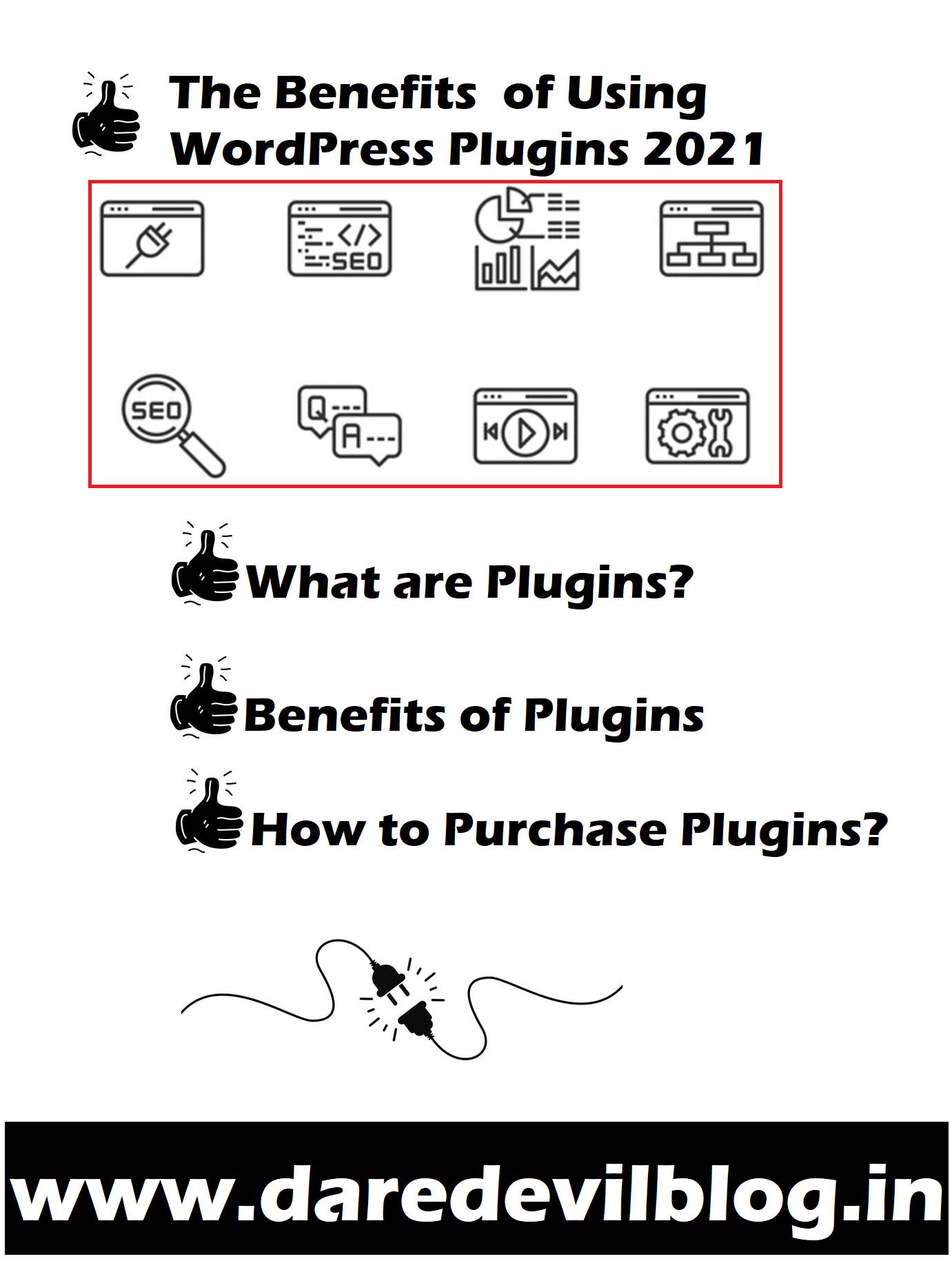 The Benefits  of Using WordPress Plugins 2021