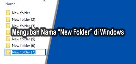 Cara Mengubah Nama New Folder Setiap Membuat Folder Baru