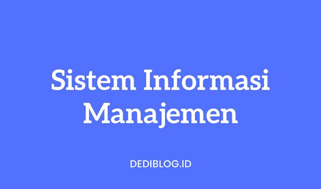 Apa Itu Sistem Informasi Manajemen, Fungsi dan Contohnya ?