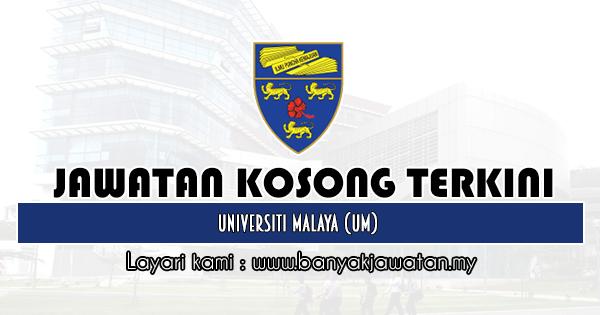 Jawatan Kosong 2020 di Universiti Malaya (UM)